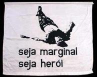 Seja Marginal, Seja Herói. 1968.