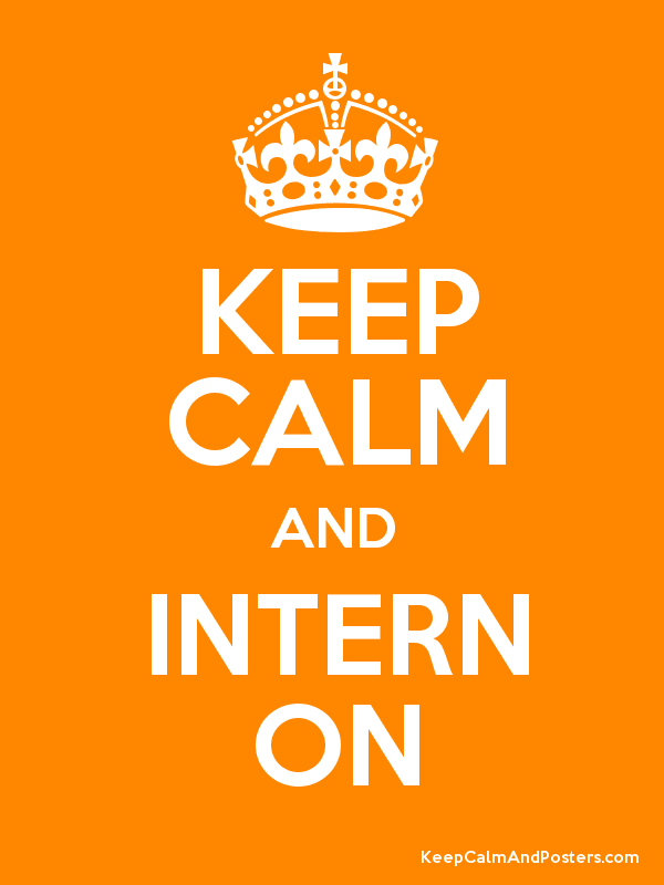 KEEP CALM AND INTERN ON Poster