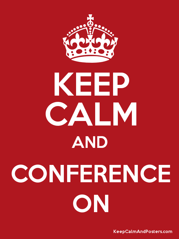 Image result for keep calm and conference