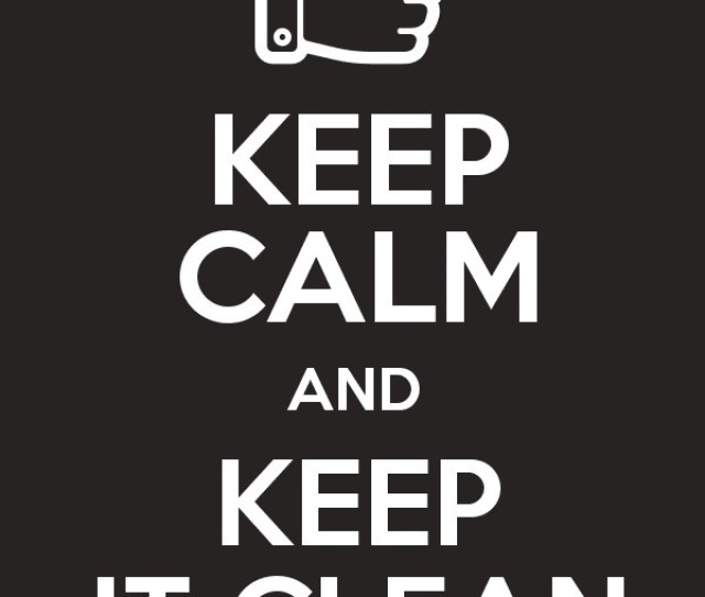 Keep Calm And Keep It Clean Poster