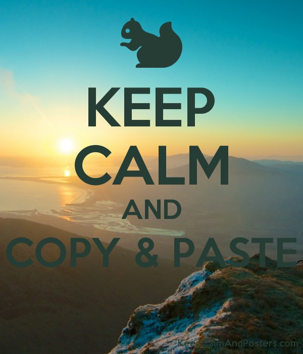 KEEP CALM AND COPY & PASTE  Poster