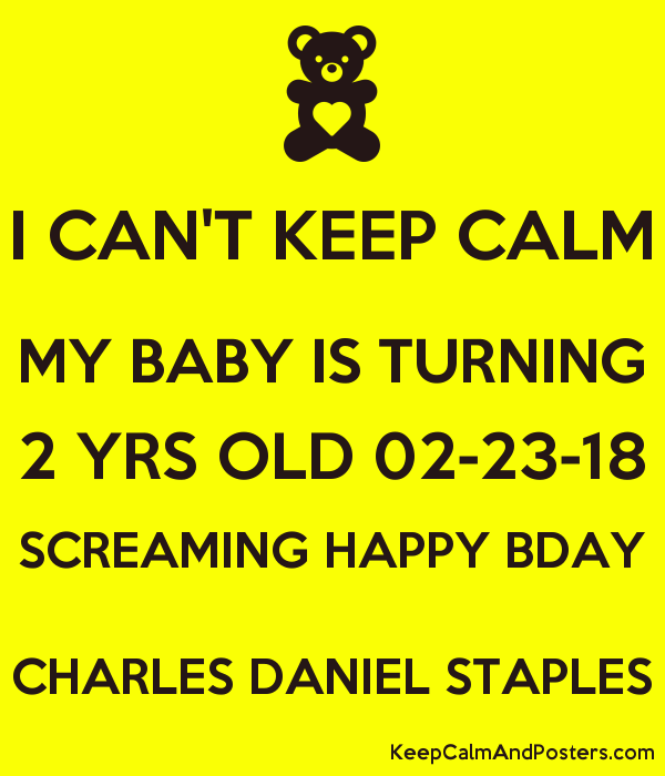 i can t keep calm my baby is turning 2