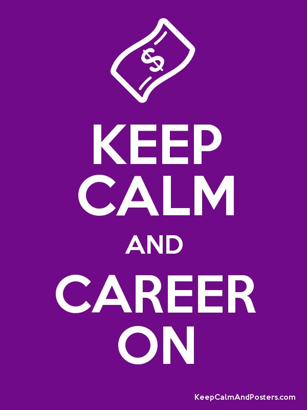 KEEP CALM AND CAREER ON Poster