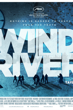 """Wind River – """"Danger comes with the territory."""""""