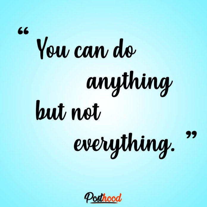 You can do anything but not everything. Best Motivational Quotes for stress relief. Quotes to Relieve Stress.