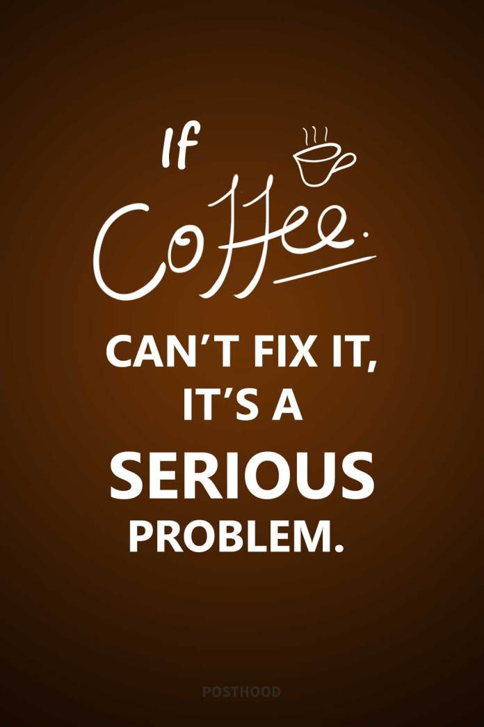 80 humor funny coffee quotes with images. A great collection of coffee quotes for coffee lovers to express their coffee love.