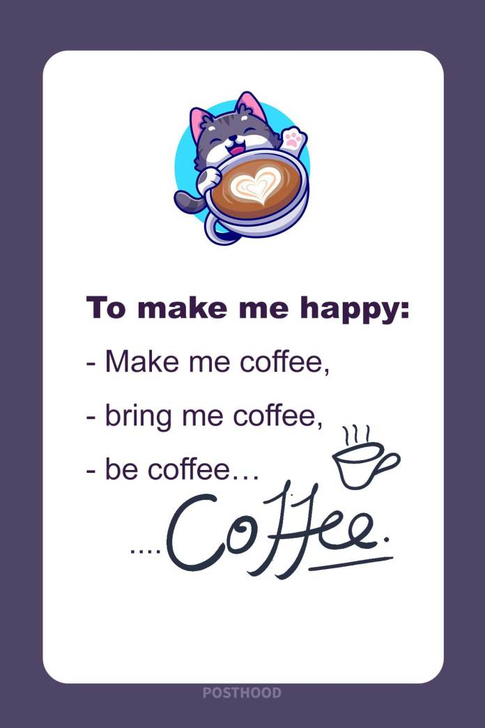 80 Cute coffee quotes that will show you how to make me happy for the rest of my day. Best coffee quotes for her.
