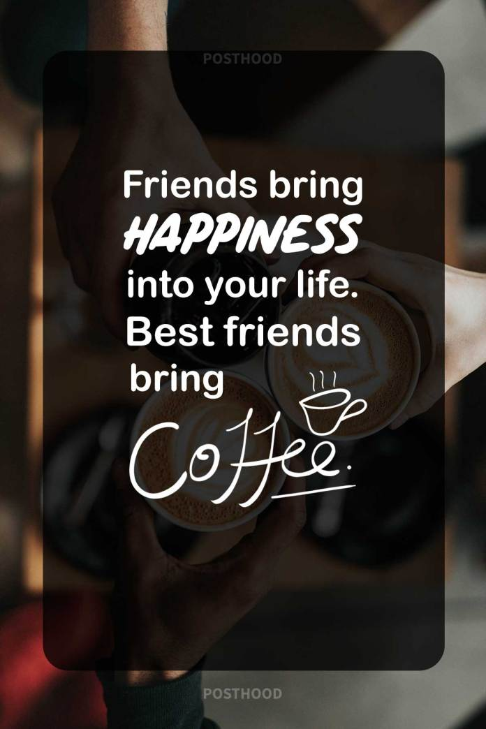 80 hilarious quotes about coffee and friends that will blow your mind. A great collection of coffee quotes for friends.