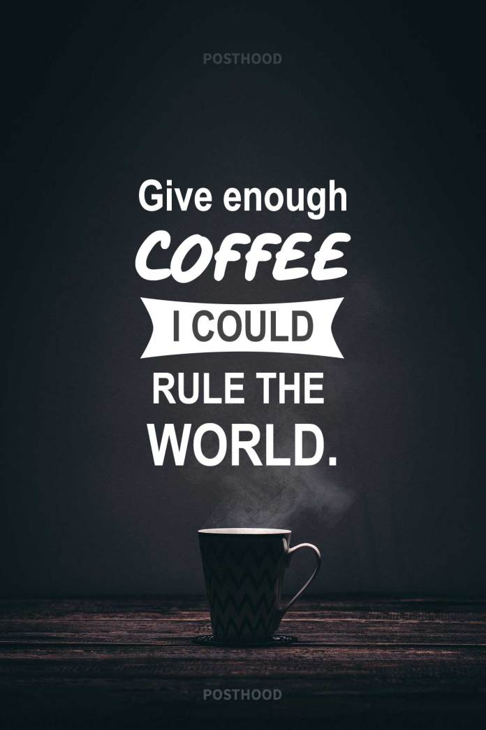 80 inspirational coffee quotes for success and work life. The best way to express your love for coffee is by posting a good coffee quote on your social wall.
