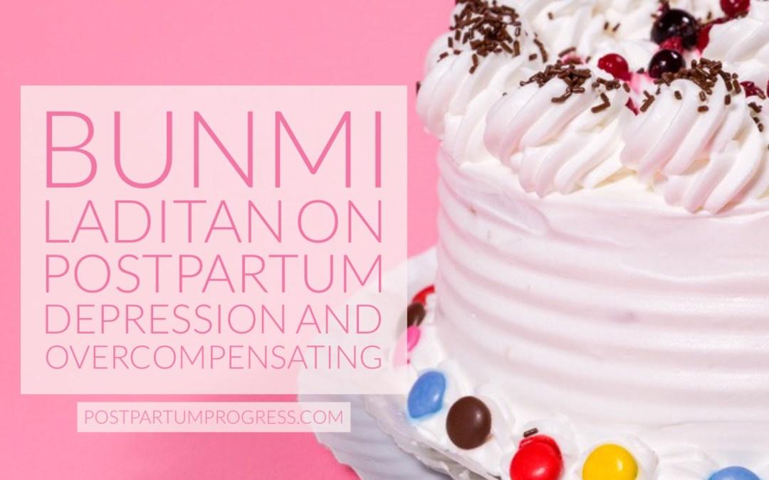 Bunmi Laditan on Postpartum Depression and Overcompensating