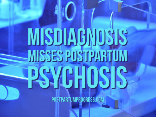 Misdiagnosis Misses Postpartum Psychosis