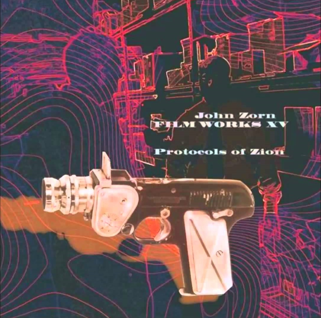 John Zorn, Filmworks XV 'Protocols of Zion'