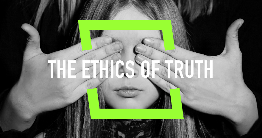 The Ethics of Truth