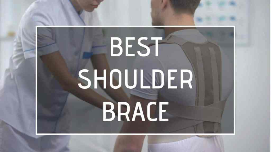 5 Best Shoulder Brace For You