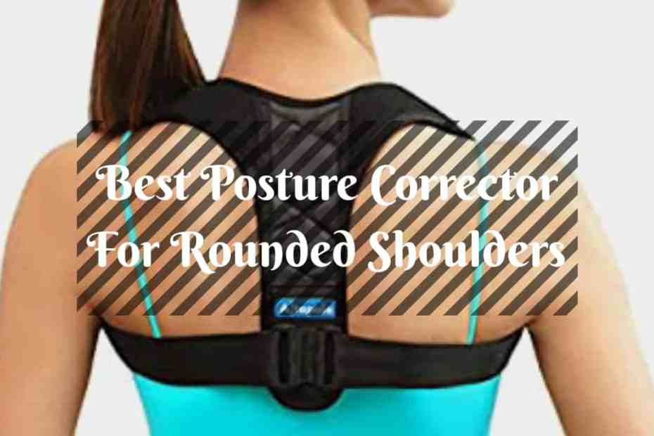 posture corrector for rounded shoulders