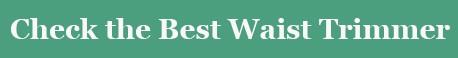 check the best waist trimmer