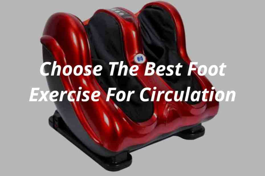 best foot exerciser for circulation