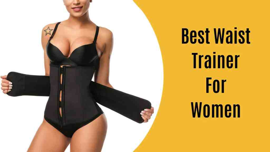 7 Best waist trainer for women