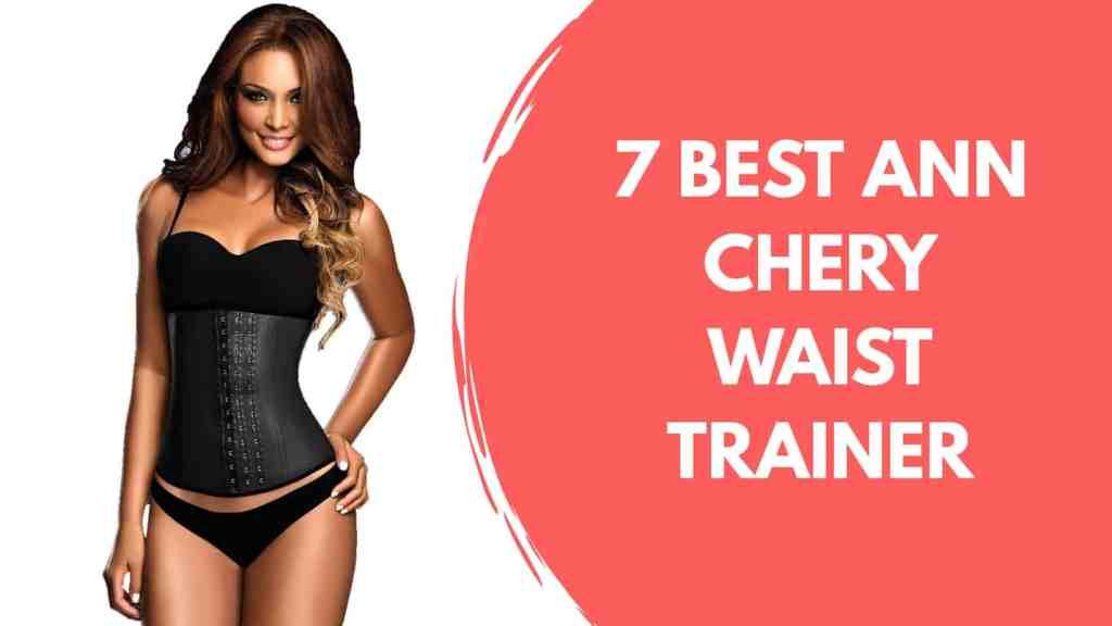 7 Best Ann Chery Waist Trainer