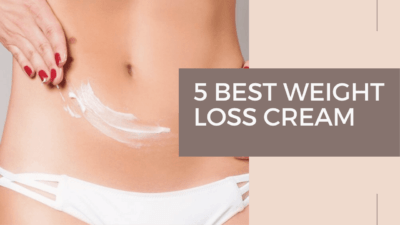 5 Best Weight Loss Cream