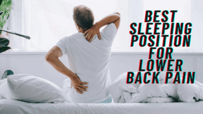 Best Sleeping Position for Lower Back Pain