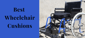 Best Wheelchair Cushions