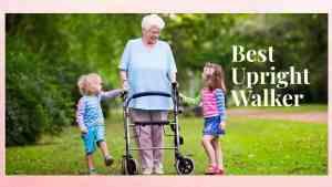 best upright walker
