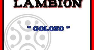 LAMBIÓN = Goloso