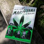 """Mariguana a la mexicana: un libro para dejar atrás el """"clóset verde"""""""