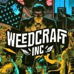 'Weedcraft Inc': el videojuego en el que gestionas  tu negocio de cannabis