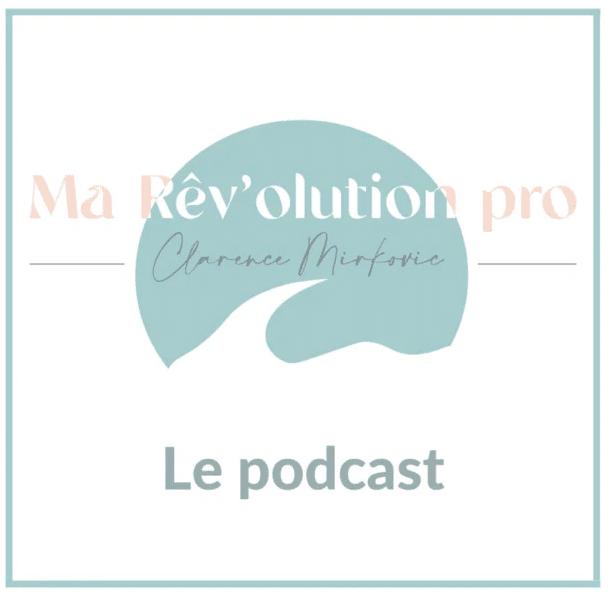 Ma rêv'olution pro podcast - top 5 des meilleurs podcasts reconversion professionnelle