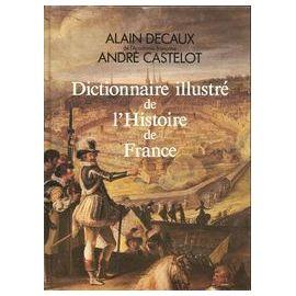 Dictionnaire Illustre De L Histoire De France