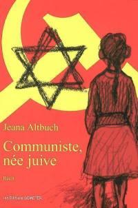 Communiste, née juive