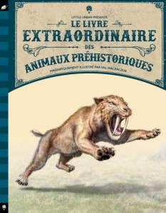 Le livre extraordinaire des animaux préhistoriques