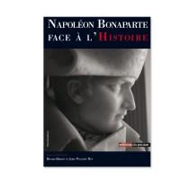 Actes Colloque Napoléon Bonaparte Face à L'Histoire