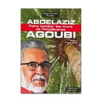 Abdelaziz Agoubi - Faire tomber les murs de l'intolérance
