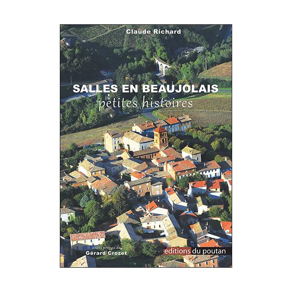 Salles-en-Beaujolais - petites histoires de Claude Richard