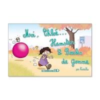 Moi, Chloé… Hamster & Boules de Gomme