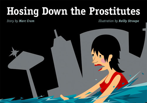 Hosing Down the Prostitutes - Story by Marc Cram, Illustration by Reilly Stroope