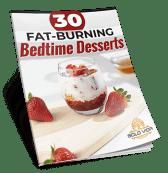 30 Fat-Burning Bedtime Desserts Recipe Book