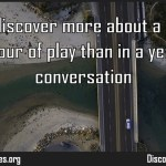 You can discover more about a person in an hour of play