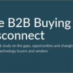 The B2B Buying Disconnect: 5 Opportunities for Increasing Influence with Technology Buyers