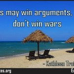 Emotions may win arguments but they dont win wars