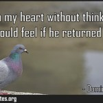 I gave him my heart without thinking how it would feel if he returned it Meaning