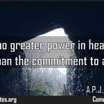 There is no greater power in heaven or on earth than the commitment to a dream Meaning