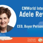 #CMWorld Interview: Adele Revella Weighs In On Connecting B2B Content to Customers