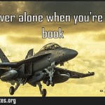 Youre never alone when youre reading a book