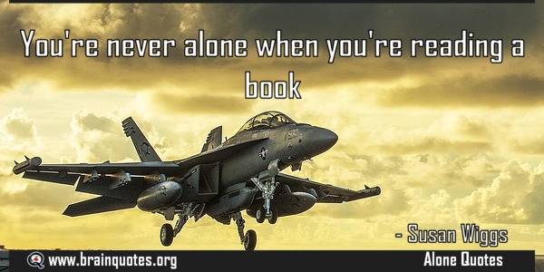 Youre Never Alone When Youre Reading A Book Power Achievers