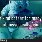 The worst kind of fear for many people is bunch of missed calls from home Meaning