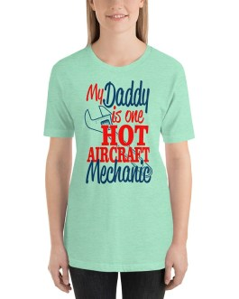 Daddy is one hot aircraft mechanic short sleeve t-shirt